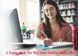 3 Trang Web Thi Thử Ielts Online Miễn Phí Tốt Nhất