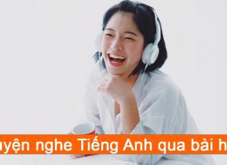 Bí kíp luyện nghe tiếng Anh qua bài hát hiệu quả