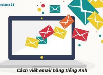 Cách viết email bằng tiếng Anh chuyên nghiệp, đầy đủ