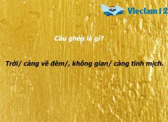 Câu ghép là gì? Xác định câu ghép trong tiếng Việt