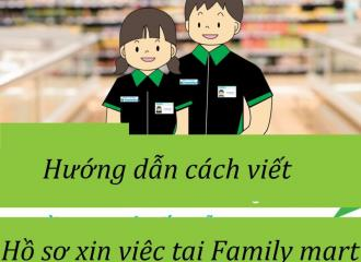 Chuẩn bị hồ sơ xin việc Familymart thế nào giúp bạn dễ trúng tuyển?