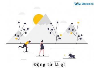 Động từ là gì? Phân loại, chức năng động từ trong tiếng Việt chuẩn