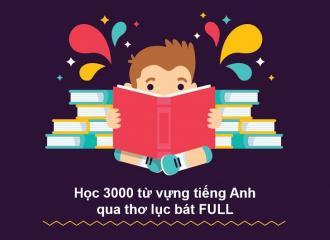 Học 3000 từ vựng tiếng Anh qua thơ lục bát FULL