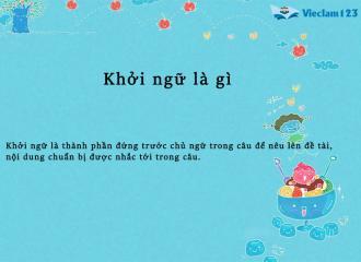 Khởi ngữ là gì? Đặc điểm và khởi ngữ trong tiếng Việt