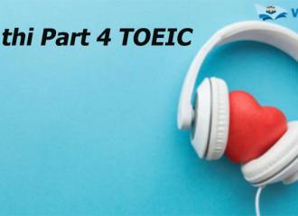 Mẹo thi Part 4 TOEIC, bí quyết nghe bài nói chuyện ngắn