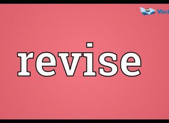 Revise là gì? Giải thích nghĩa của từ Revise trong tiếng Anh