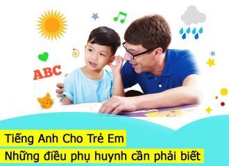 Tiếng Anh Cho Trẻ Em và những điều phụ huynh cần phải biết