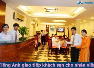 Tiếng Anh giao tiếp khách sạn cho nhân viên thông dụng nhất