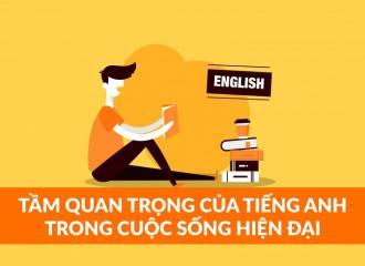 Tìm hiểu tầm quan trọng của tiếng Anh trong thời đại hiện nay