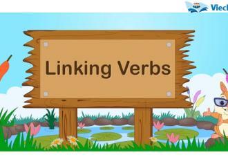Tổng hợp kiến thức về Linking Verbs và bài tập
