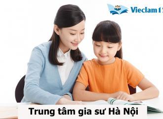 Trung tâm gia sư Hà Nội ở đâu rẻ và tốt nhất bạn nên biết