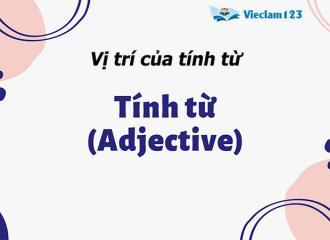 Vị trí của tính từ trong tiếng Anh ngắn gọn, dễ hiểu nhất